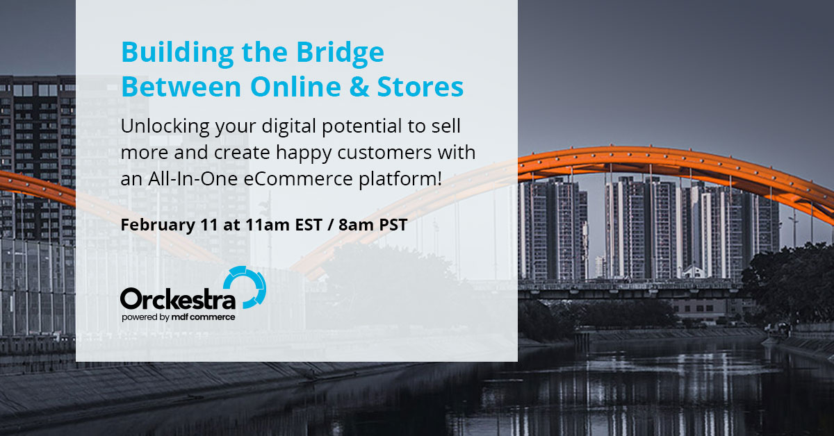Webinar: Building the Bridge Between Online & Stores
